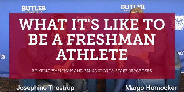 What it's like to be a Butler freshman athlete