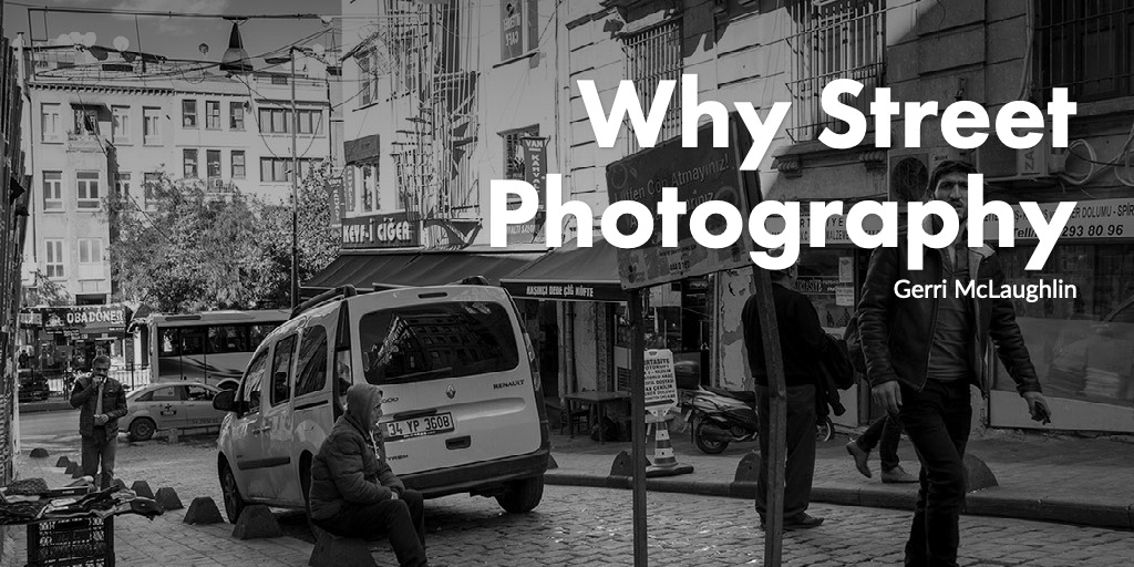 Why Street Photography