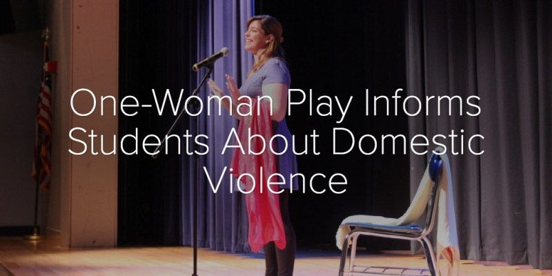 One-Woman Play Informs Students About Domestic Violence