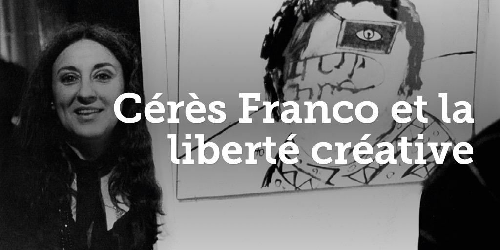 Cérès Franco et la liberté créative