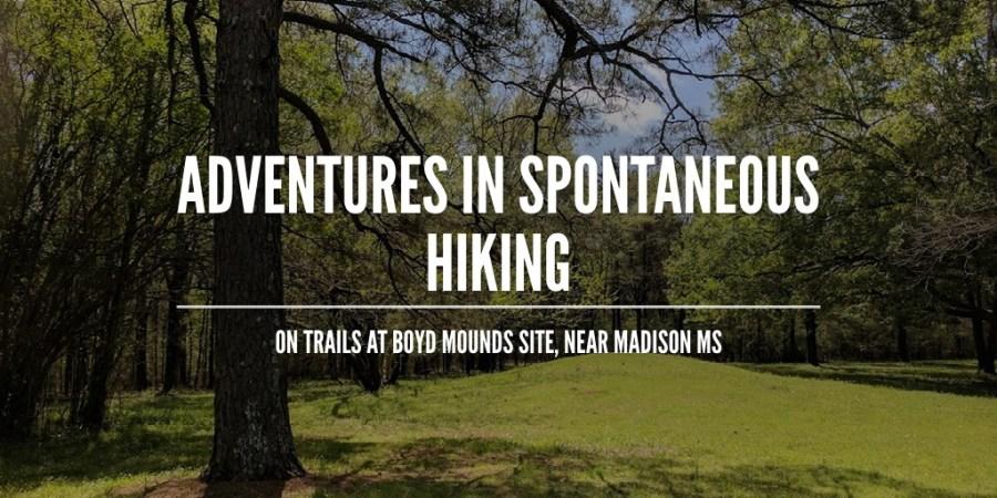 adventures in spontaneous hiking