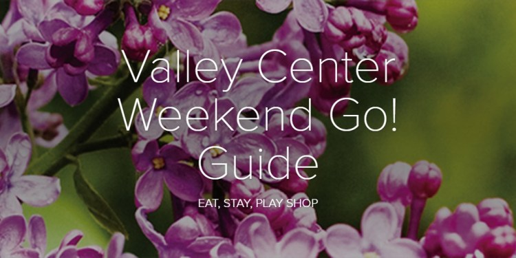 Valley Center Weekend Go! Guide
