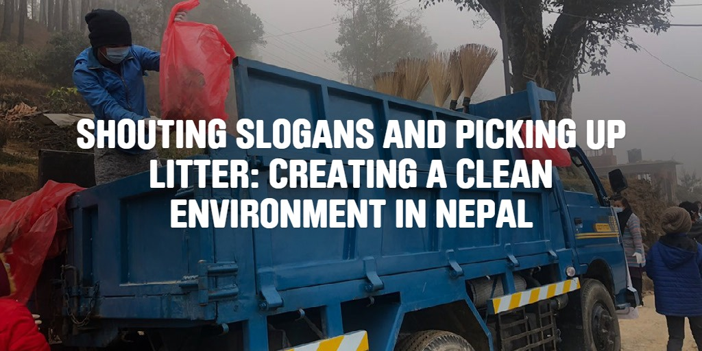 Shouting slogans and picking up litter: creating a clean ENVIRONMENT in nepal