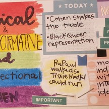 "Black Comp Postcard 3 -Image shows a colorful postcard with cut and paste text in a collage that reads, ""Radical & transformative and intersectional, ""Cohen,"" ""Cohen shakes the table,"" ""black queer representation,"" ""mobilize individuals with intersecting identities,"" and ""RuPaul walked so Trixie Mattel could run."""