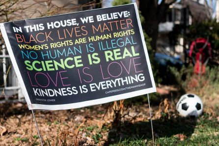 """Figure 1. Photograph of lawn sign by Lorie Shaull of Wikimedia Commons: """"IN THIS HOUSE, WE BELIEVE: BLACK LIVES MATTER, WOMEN'S RIGHTS ARE HUMAN RIGHTS, NO HUMAN IS ILLEGAL, SCIENCE IS REAL, LOVE IS LOVE, KINDNESS IS EVERYTHING."""""""