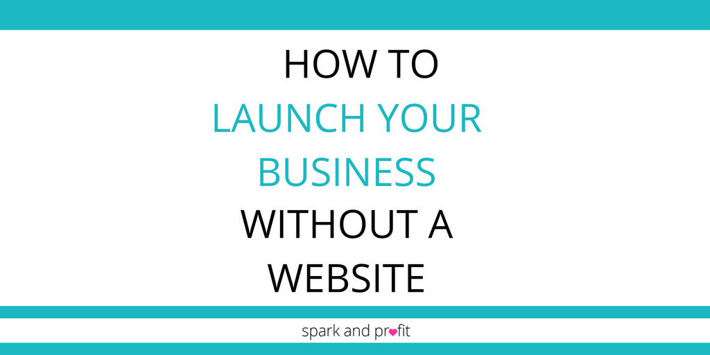 SP70: How to Launch Your Business Without a Website