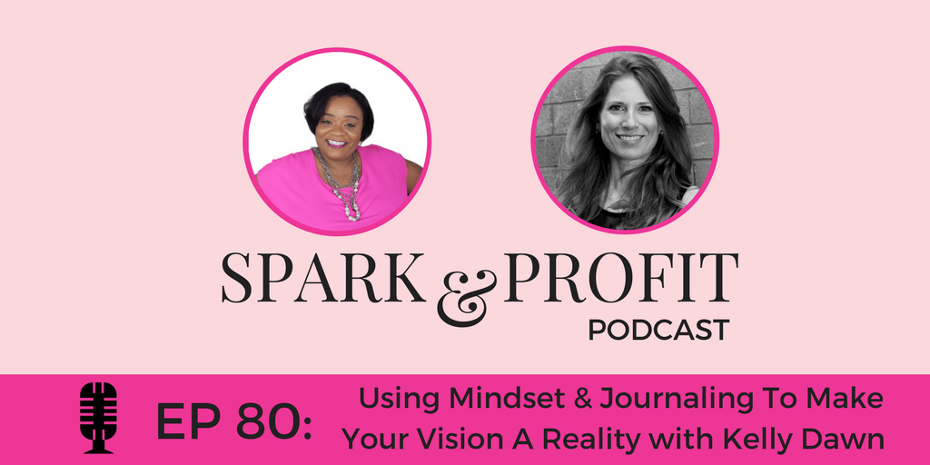Episode 80: Using Mindset & Journaling To Make Your Vision A Reality