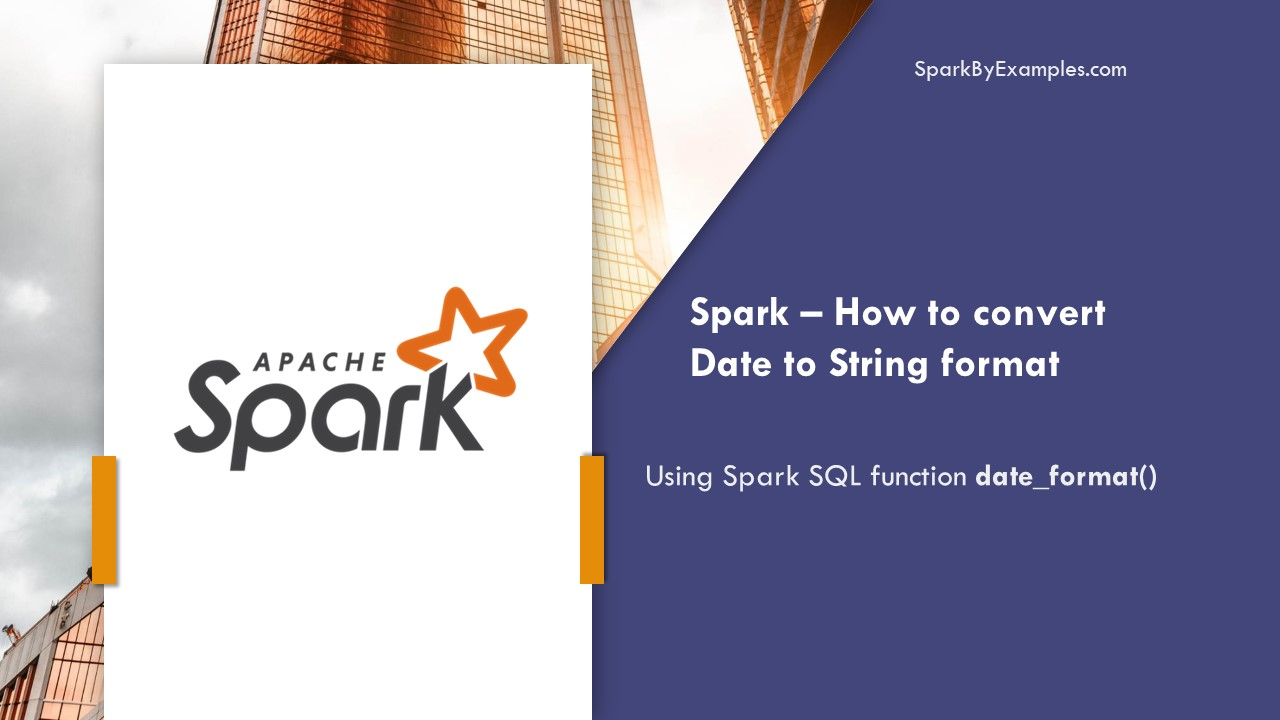 PySpark date_format() – Convert Date to String format