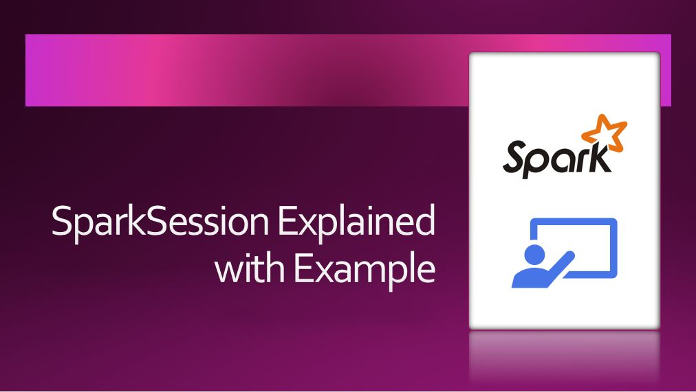 PySpark – What is SparkSession?