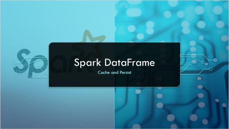 Spark DataFrame Cache and Persist Explained