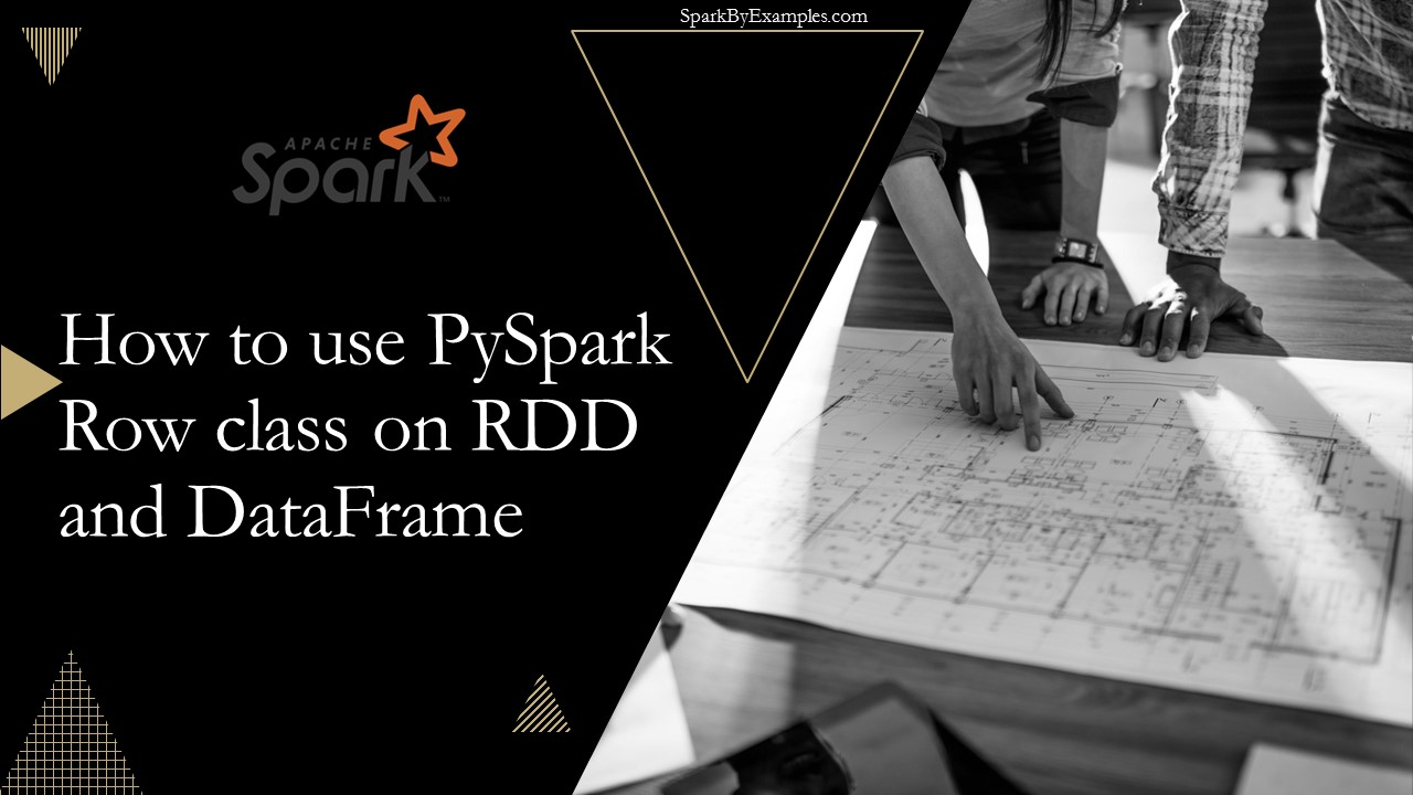 PySpark Row using on DataFrame and RDD