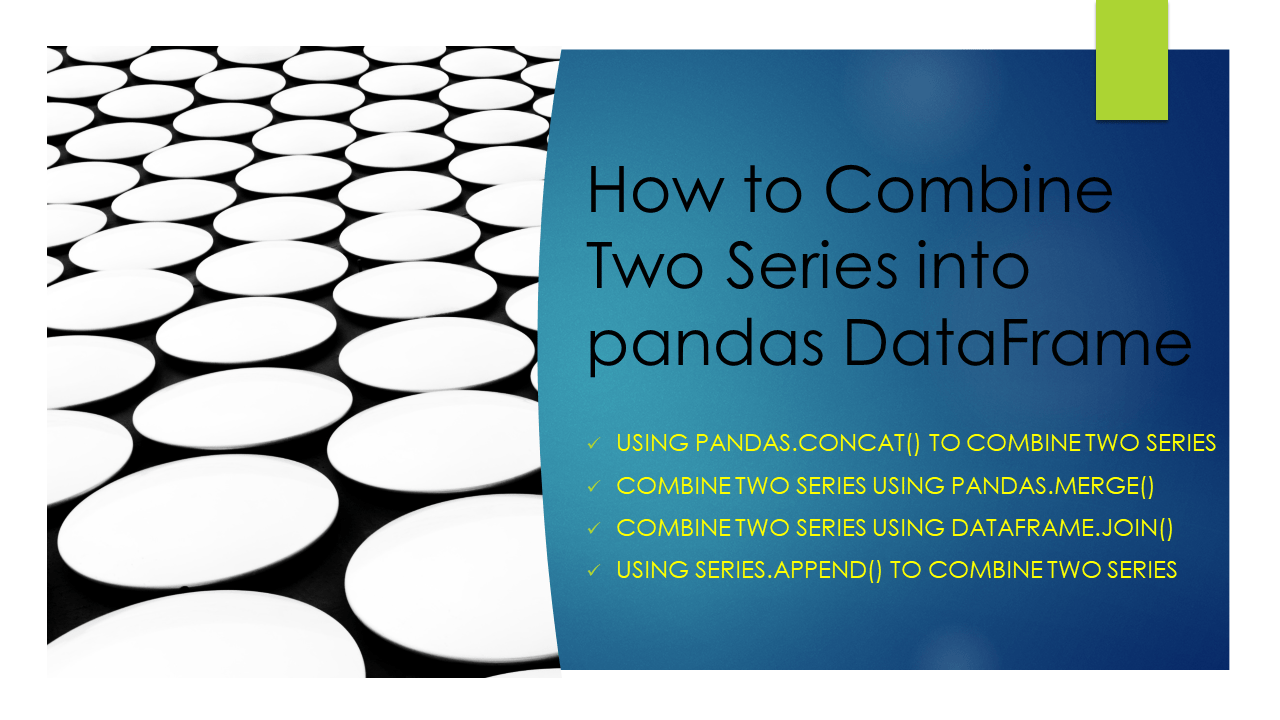 How to Combine Two Series into pandas DataFrame