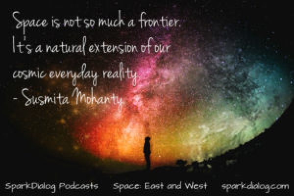 Dr. Susmita Mohanty comes on SparkDialog Podcast to talk about how culture affects the space programs of various countries.