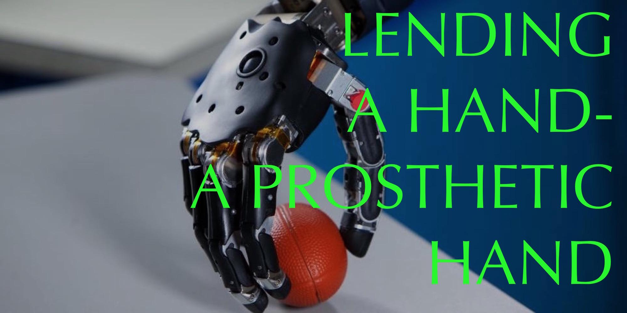 Lending a Hand – a Prosthetic Hand