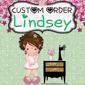 Lindsey's Custom Order