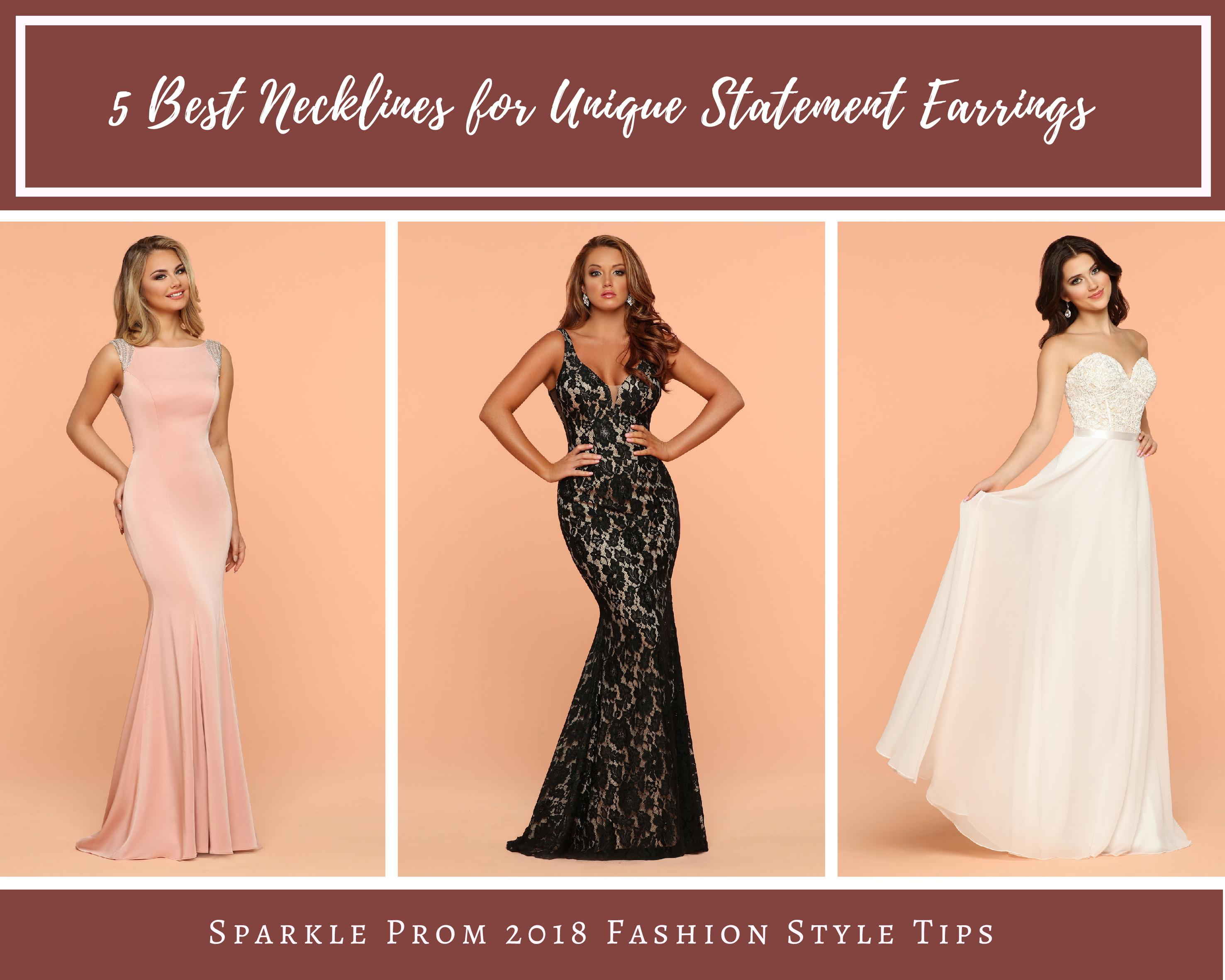 5 Best Necklines for Unique Statement Earrings – Sparkle Prom 2018 Fashion Style Tips