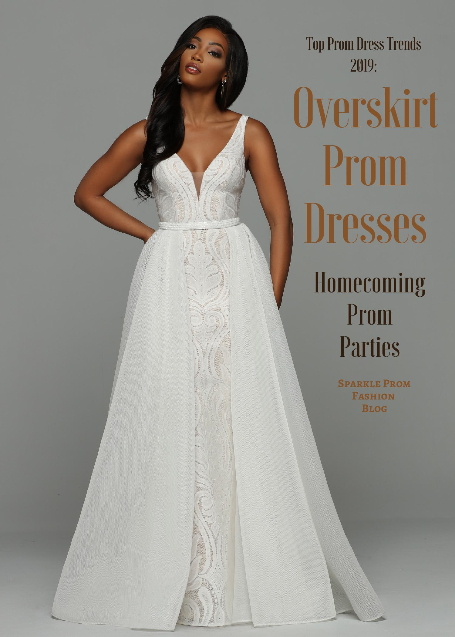 Top Prom Dress Trends 2019 Overskirt Prom Dresses Sparkle Prom Blog