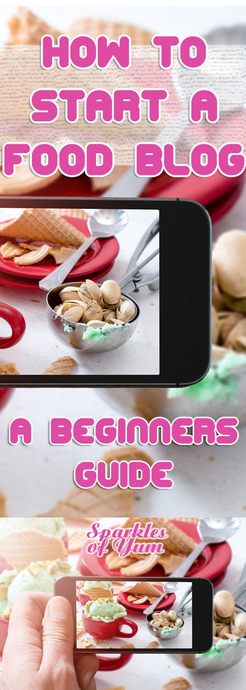 How to start a food blog a beginners guide sparkles of yum how to start a food blog in a few simple steps this post will forumfinder Image collections