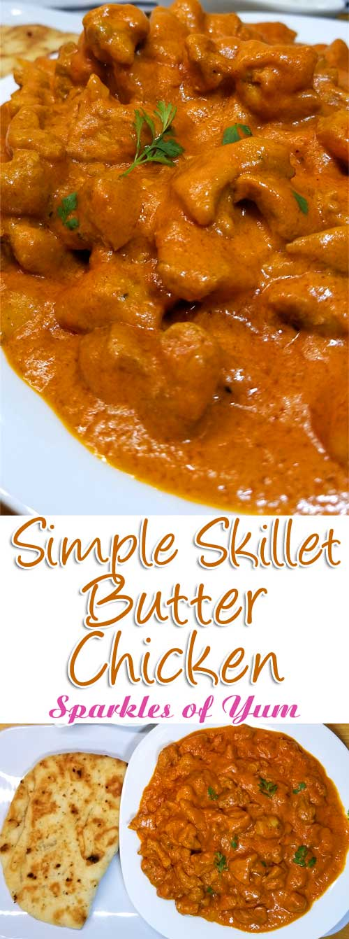 Simple Skillet Butter Chicken Recipe - You are gonna love this rich and creamy, super flavorful Simple Skillet Butter Chicken that you can make in around 30 minutes. #chicken #Indian #dinnerideas