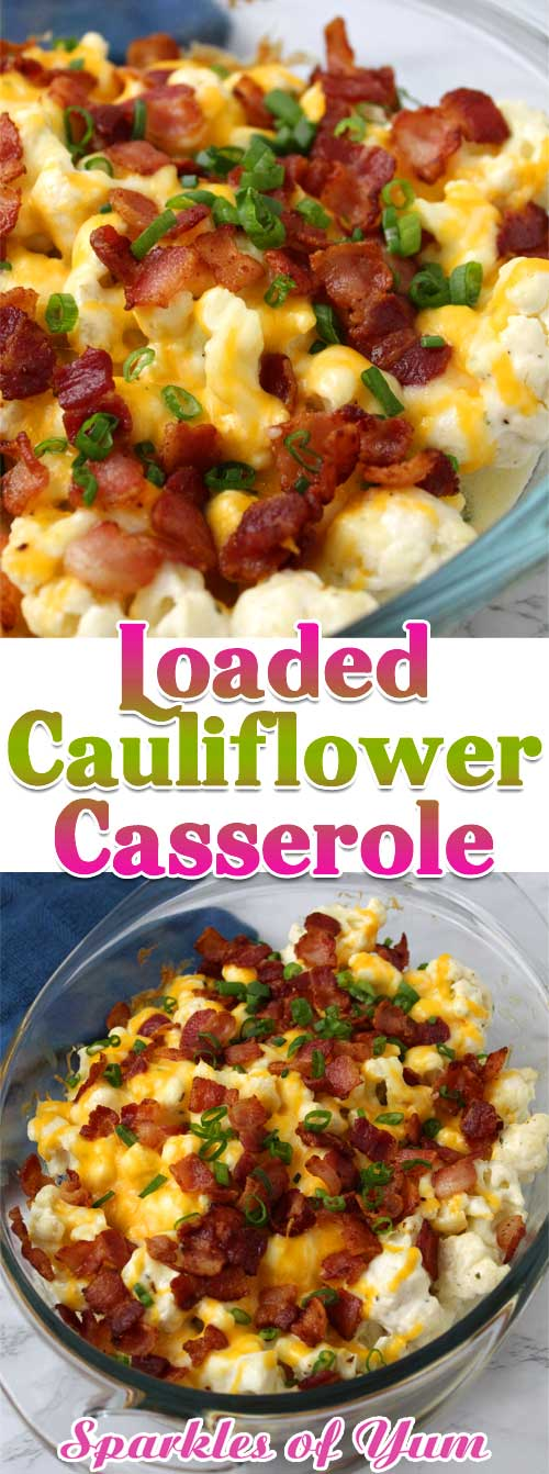 Loaded Cauliflower Casserole - A game changer for the cauliflower hater in the family. This Loaded Cauliflower Casserole is low on carbs, and high on flavor. #cauliflower #bacon #cheese #casserole #sidedish #holiday #easter #potluck