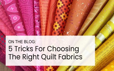 5 Tricks For Choosing The Right Quilt Fabric