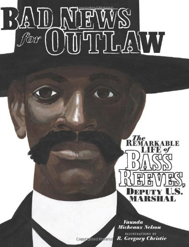 Celebrating Black History? Here are over 30 picture book titles celebrating the accomplishments of African Americans (Bass Reeves).