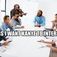 Things I Want Kanye West To Interrupt In My Life