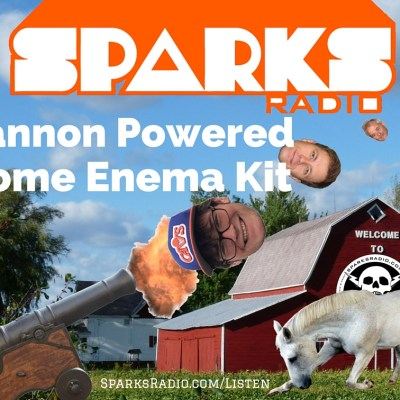 Sparks Radio Podcast with Michael Joyce Ep 95: Cannon Powered Home Enema Kit