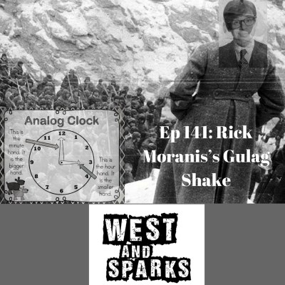 West and Sparks TIMED Podcast Ep 141:  Rick Moranis' Gulag Shake