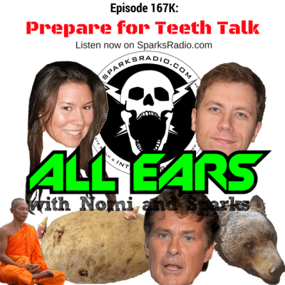 All Ears with Nomi & Sparks episode 167K: Prepare for Teeth Talk