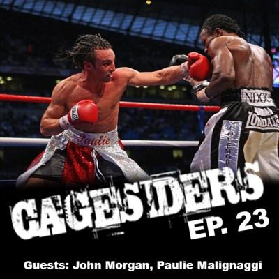CAGESIDERS (EP.23): GUESTS JOHN MORGAN, PAULIE MALIGNAGGI