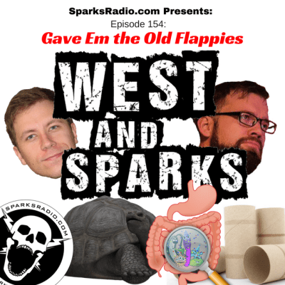 West and Sparks TIMED Podcast Ep 154: Gave Em the Old Flappies