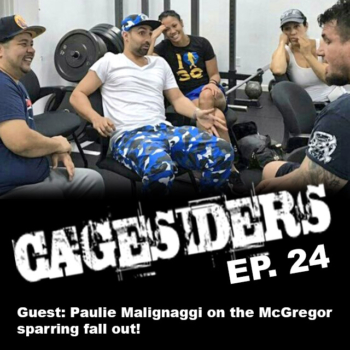 Cagesiders (Ep.24): guest Paulie Malignaggi on his fallout with Conor McGregor!