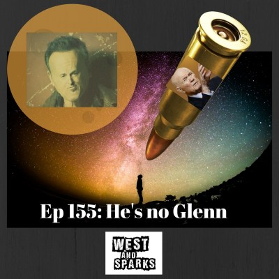 West and Sparks TIMED Podcast Ep 155:  He's No Glenn