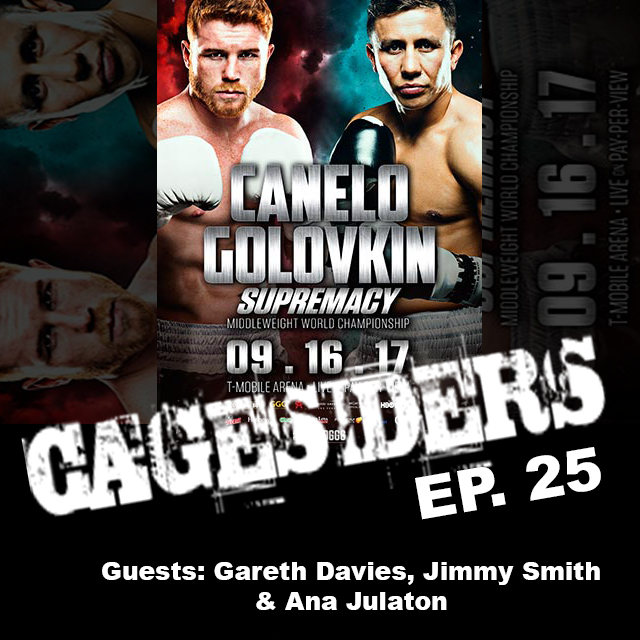 Cagesiders (Ep.25): guests Gareth Davies, Jimmy Smith, Ana Julaton