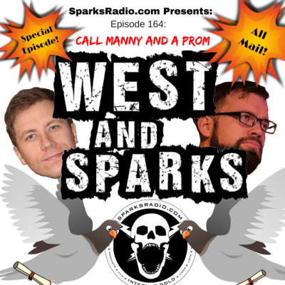 West and Sparks TIMED Podcast Ep 164: Call Manny and a Prom