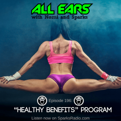 """All Ears Podcast with Nomi & Sparks episode 196k: """"Healthy Benefits"""" Program"""