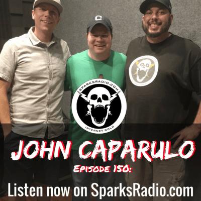 John Caparulo : Sparks Radio Ep 150