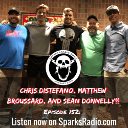 Chris DiStefano, Matthew Broussard, Sean Donnelly : Sparks Radio Podcast Ep 152