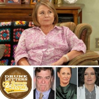 Drunk Letters to Famous People Episode 43: Roseanne