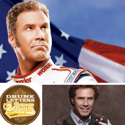Drunk Letters to Famous People Episode 44: Will Ferrell