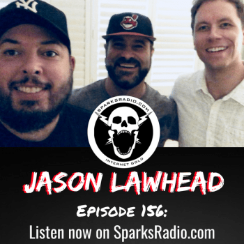 Jason Lawhead : Sparks Radio Podcast Ep 156