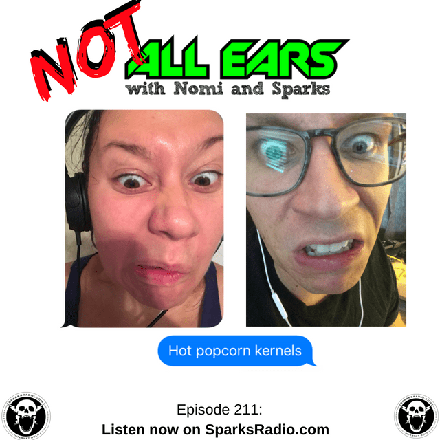 NOT ALL EARS PODCAST Ep 211 : Hot Popcorn Kernels