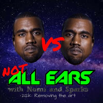 Not All Ears 212K: Removing the Art