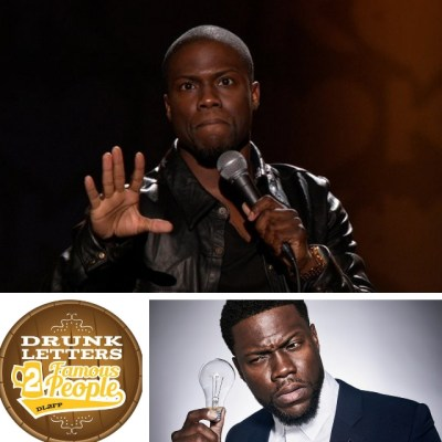 Drunk Letters to Famous People Episode 52: Kevin Hart