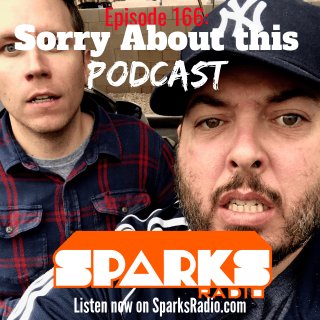 Sorry About this Podcast : Ep 168 Sparks Radio Podcast w/ Graig Salerno