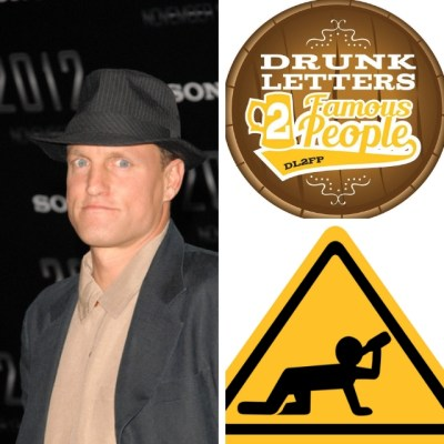 Drunk Letters to Famous People Episode 59: Woody Harrelson 2