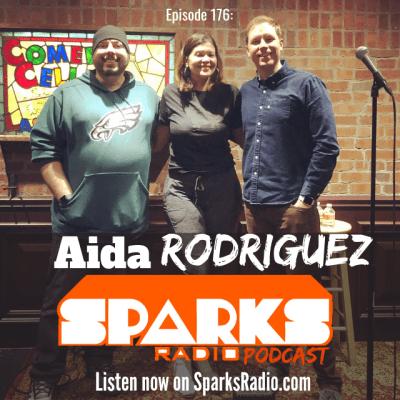 Aida Rodriguez : Sparks Radio Podcast Ep 176