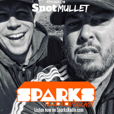 Snot Mullet : Sparks Radio Podcast Ep 178