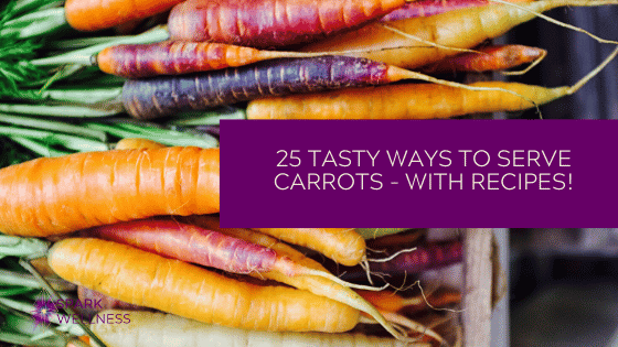 25 Tasty Ways to Serve Carrots – With Recipes!